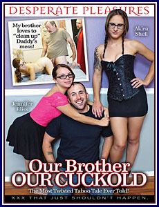 Our Brother Our Cuckold XXX 2015-[ฝรั่ง-INTER-EROTIC]-[20+]