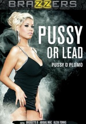 Pussy Or Lead 2016